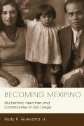 Becoming Mexipino: Multiethnic Identities and Communities in San Diego (Latinidad: Transnational Cultures in the United States)
