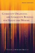 Community Organizing & Community Building For Health & Welfare Community Organizing & Community Building For Health & Welfare Third Edition