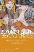 Beyond Health, Beyond Choice: Breastfeeding Constraints and Realities (12 Edition)