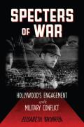Specters of War: Hollywood's Engagement with Military Conflict Cover
