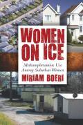 Women On Ice Methamphetamine Use Among Suburban Women