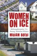 Women on Ice: Methamphetamine Use Among Suburban Women (Critical Issues in Crime and Society) Cover