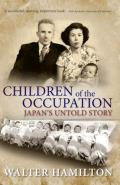 Children of the Occupation: Japan's Untold Story (Series in Childhood Studies)