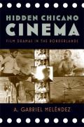 Hidden Chicano Cinema: Film Dramas in the Borderlands