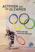 Activism and the Olympics: Dissent at the Games in Vancouver and London (Critical Issues in Sport and Society)
