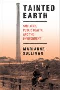 Tainted Earth: Smelters, Public Health, and the Environment