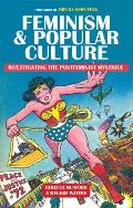 Feminism and Popular Culture: Investigating the Postfeminist Mystique