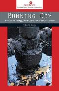 Running Dry: Essays on Energy, Water, and Environmental Crisis (Pinpoints)