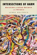 Intersections of Harm: Narratives of Latina Deviance and Defiance