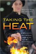 Taking the Heat: Women Chefs and Gender Inequality in the Professional Kitchen
