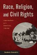 Race, Religion, and Civil Rights: Asian Students on the West Coast, 1900-1968 (Asian American Studies Today)
