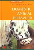 Domestic Animal Behavior for Veterinarians and Animal Science (4TH 05 - Old Edition)