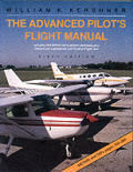 The Advanced Pilot's Flight Manual: Including FAA Written Test Questions (Airplanes) Plus Answers and Explanations and Practical (Flight