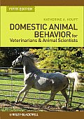 Domestic Animal Behavior for Veterinarians and Animal Scientists (5TH 11 Edition)