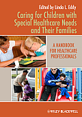 Caring for Children with Special Healthcare Needs and Their Families: A Handbook for Healthcare Professionals