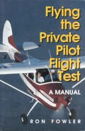 Flying the Private Pilot Flight Test: A Manual