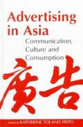 Advertising in Asia: Communication, Culture, & Consumption