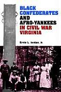 Black Confederates & Afro Yankees in Civil War Virginia
