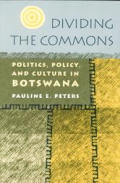 Dividing the Commons: Politics, Policy, and Culture in Botswana
