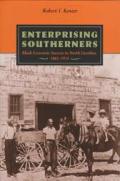 Enterprising Southerners: Black Economic Success in North Carolina, 1865-1915 (Carter G. Woodson Institute Series in Black Studies)
