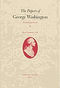 Papers of George Washington. Presidential #08: Papers of GW, Pres Ser V.8