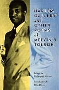 Harlem Gallery & Other Poems of Melvin B Tolson