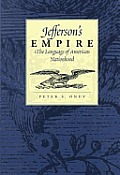Jeffersons Empire The Language of American Nationhood