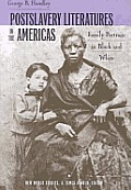 Postslavery Literatures in the Americas: Family Portraits in Black and White