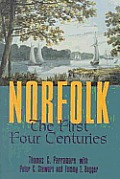 Norfolk: The First Four Centuries the First Four Centuries