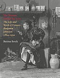 The Woman Behind the Lens: The Life and Work of Frances Benjamin Johnston, 1864 1952