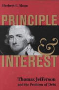 Principle and Interest: Thomas Jefferson and the Problem of Debt