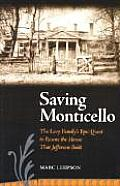 Saving Monticello: The Levy Family's Epic Quest to Rescue the House That Jeffereson Built