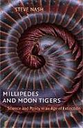 Millipedes and Moon Tigers: Science and Policy in an Age of Extinction