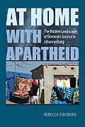 At Home with Apartheid: The Hidden Landscapes of Domestic Service in Johannesburg Cover
