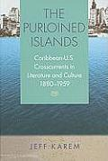 The Purloined Islands: Caribbean-U.S. Crosscurrents in Literature and Culture, 1880-1959 (New World Studies)