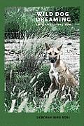 Wild Dog Dreaming Love & Extinction