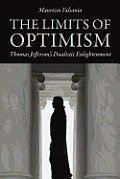 The Limits of Optimism: Thomas Jefferson's Dualistic Enlightenment (Jeffersonian America) Cover