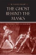 The Ghost Behind the Masks: The Victorian Poets and Shakespeare (Victorian Literature & Culture)