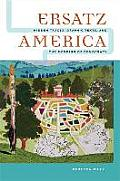 Ersatz America: Hidden Traces, Graphic Texts, and the Mending of Democracy