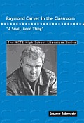 Raymond Carver In The Classroom A Smal