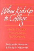When Kids Go to College: A Parents Guide to Changing Relationship