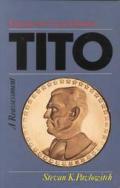 Tito Yugoslavias Great Dictator a Reassessm