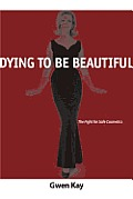 Dying to Be Beautiful: The Fight for Safe Cosmetics
