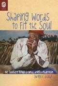 Shaping Words to Fit the Soul The Southern Ritual Grounds of Afro Modernism