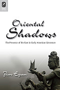 Oriental Shadows: The Presence of the East in Early American Literature (Transoceanic)