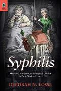 Syphilis: Medicine, Metaphor, and Religious Conflict in Early Modern France