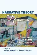 Narrative Theory Unbound: Queer and Feminist Interventions (Theory Interpretation Narrativ)