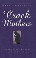 Crack Mothers: Pregnancy, Drugs and the Media (11 Edition)