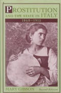Prostitution and State in Itlay, 1860-1915 (2ND 99 Edition)
