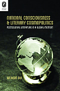National Consciousness and Literary Cosmopolitics: Postcolonial Literature in a Global Moment (Transoceanic)